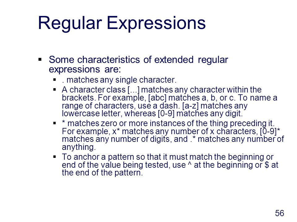 56 Regular Expressions Some characteristics of extended regular expressions are:.