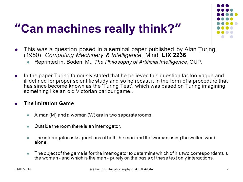 01/04/2014(c) Bishop: The philosophy of A.I. & A-Life2 Can machines really think.