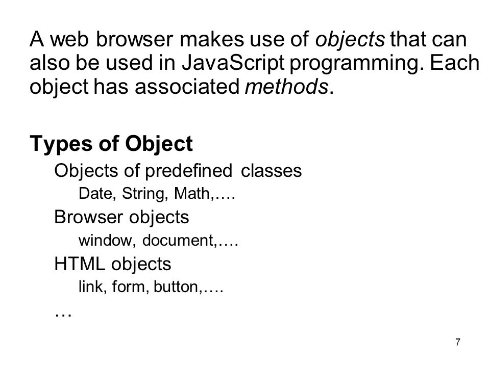 8 Browser objects the starting point for most JavaScript programs.