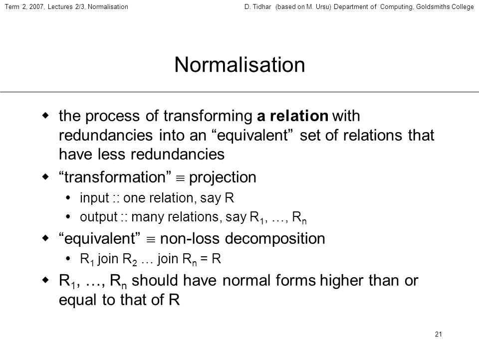 20 Term 2, 2007, Lectures 2/3, NormalisationD. Tidhar (based on M.
