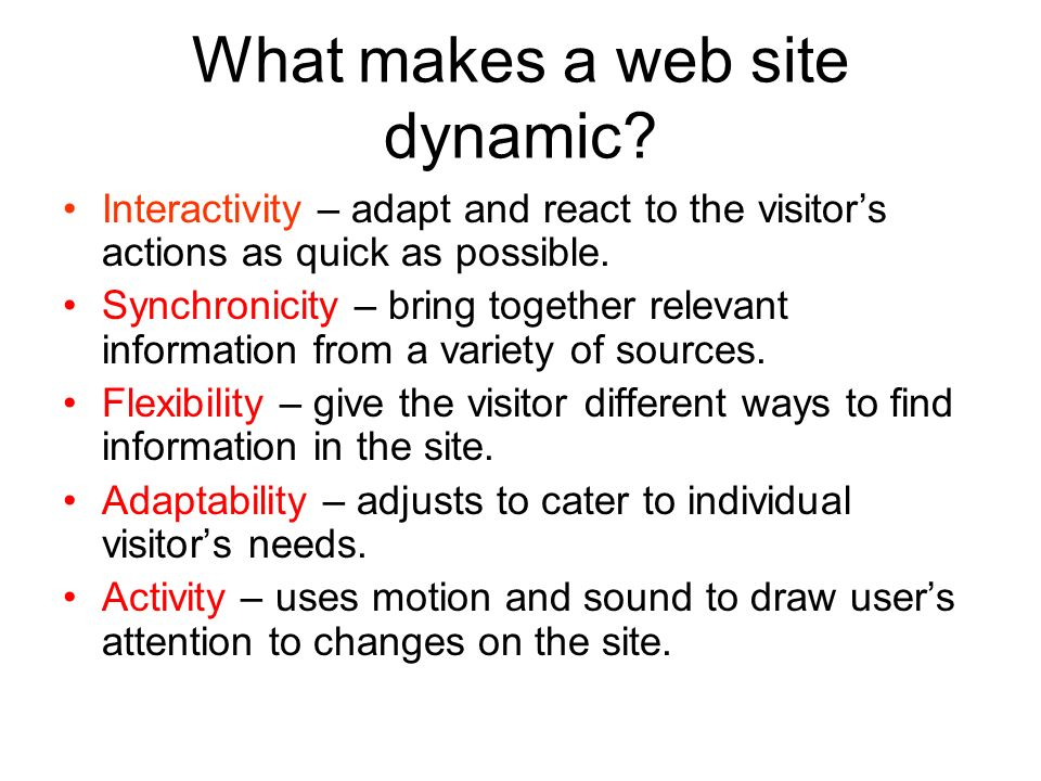 What makes a web site dynamic.