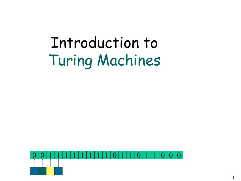 1 Introduction to Turing Machines 011011111101101100010