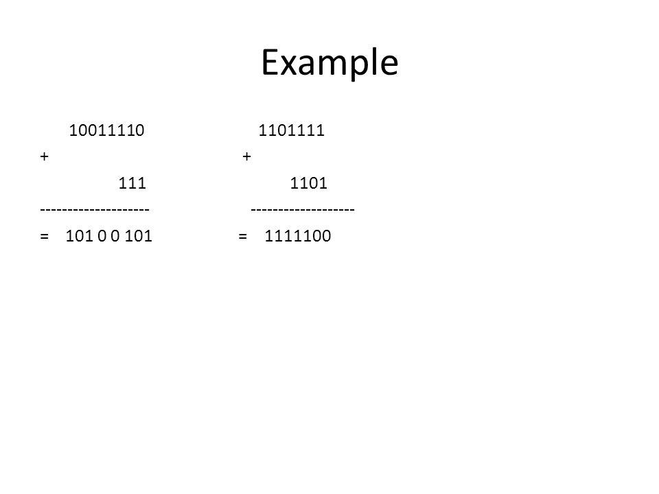 Example 10011110 1101111 + 111 1101 -------------------- ------------------- = 101 0 0 101 = 1111100