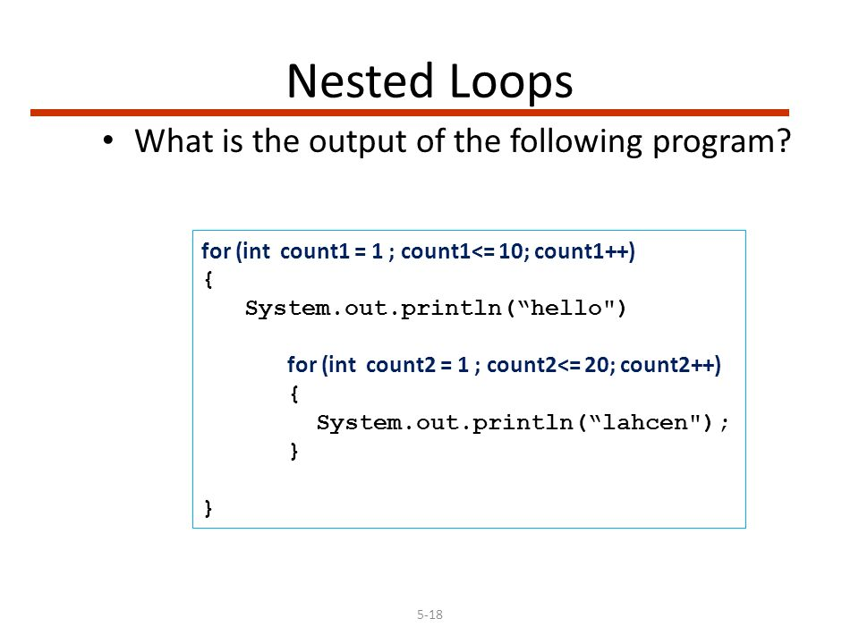 5-18 Nested Loops What is the output of the following program.