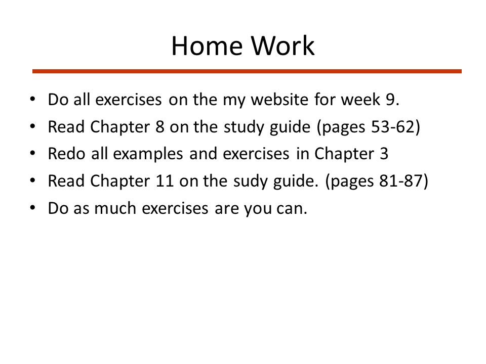 Home Work Do all exercises on the my website for week 9.