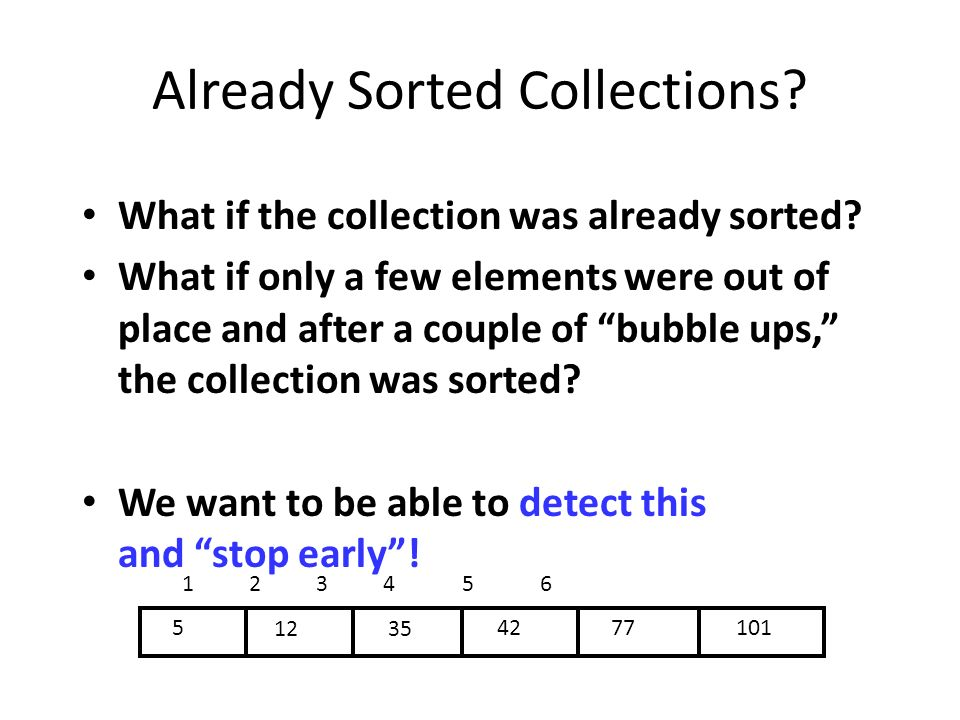 Already Sorted Collections. What if the collection was already sorted.