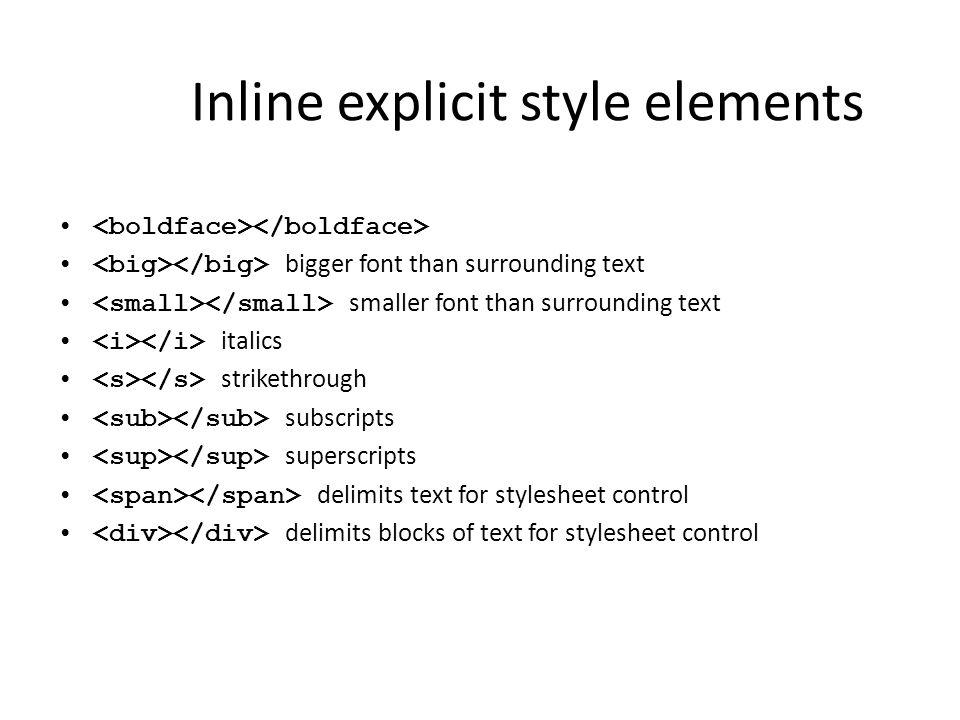 Inline explicit style elements bigger font than surrounding text smaller font than surrounding text italics strikethrough subscripts superscripts deli