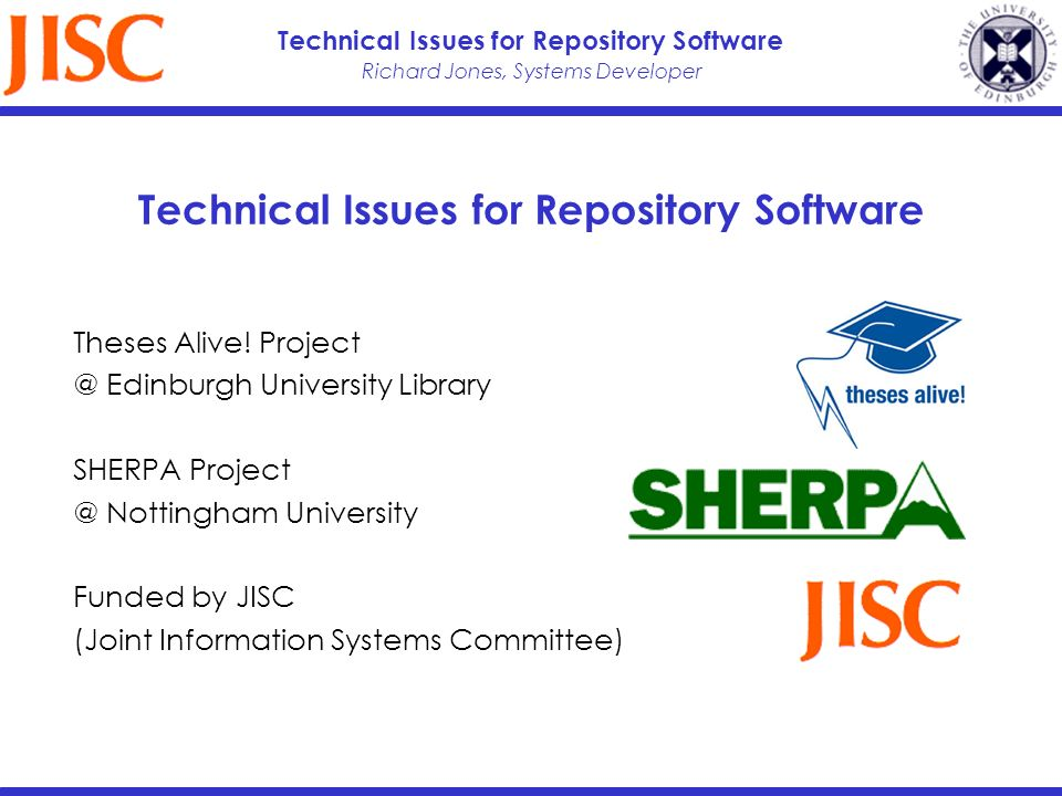 Richard Jones, Systems Developer Technical Issues for Repository Software Theses Alive.