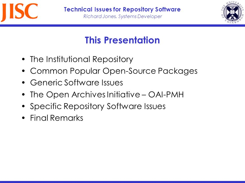 Richard Jones, Systems Developer Technical Issues for Repository Software OAI-PMH Data/Service Providers