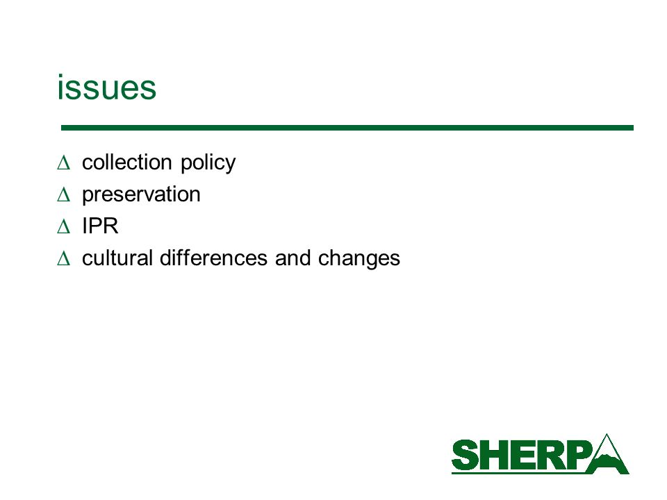 issues collection policy preservation IPR cultural differences and changes