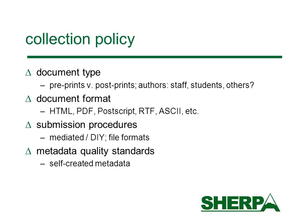 collection policy document type –pre-prints v. post-prints; authors: staff, students, others.