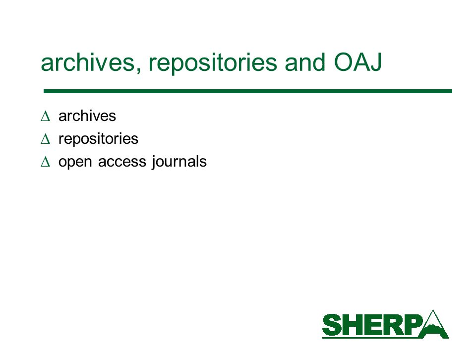 archives, repositories and OAJ archives repositories open access journals