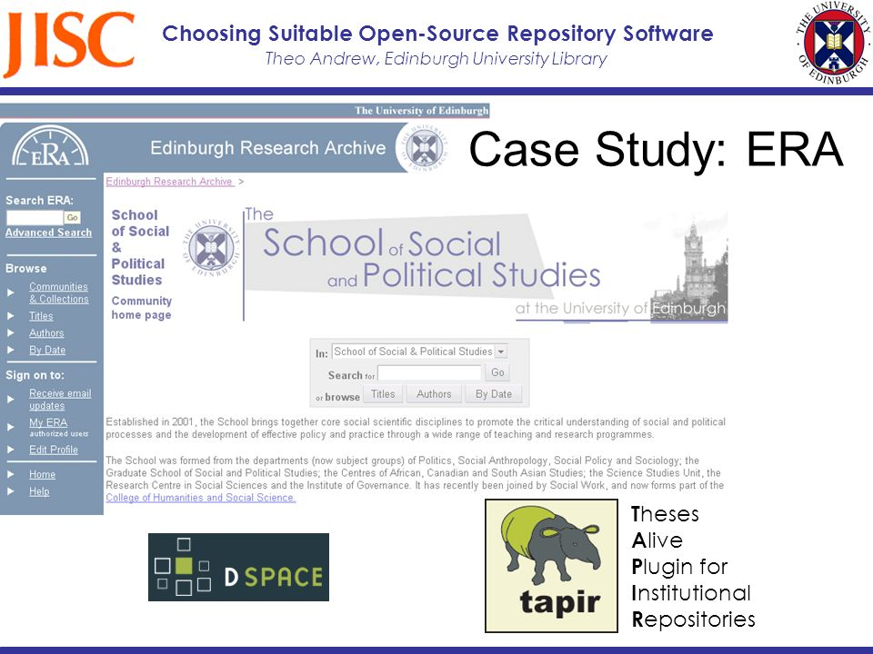 Theo Andrew, Edinburgh University Library Choosing Suitable Open-Source Repository Software T heses A live P lugin for I nstitutional R epositories Case Study: ERA