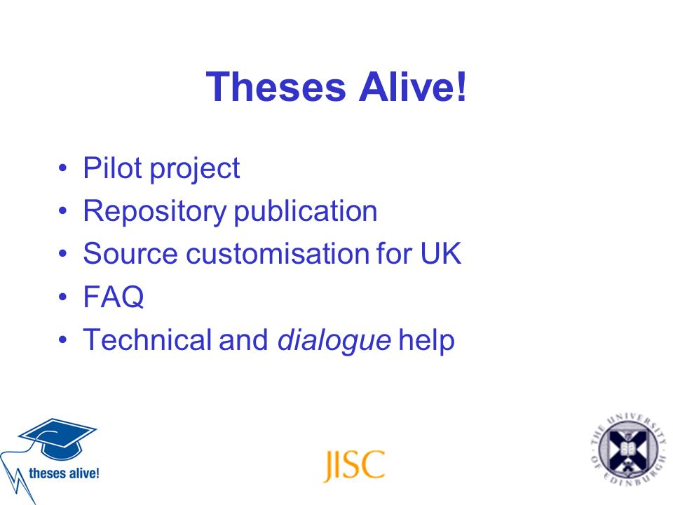 Theses Alive! Pilot project Repository publication Source customisation for UK FAQ Technical and dialogue help