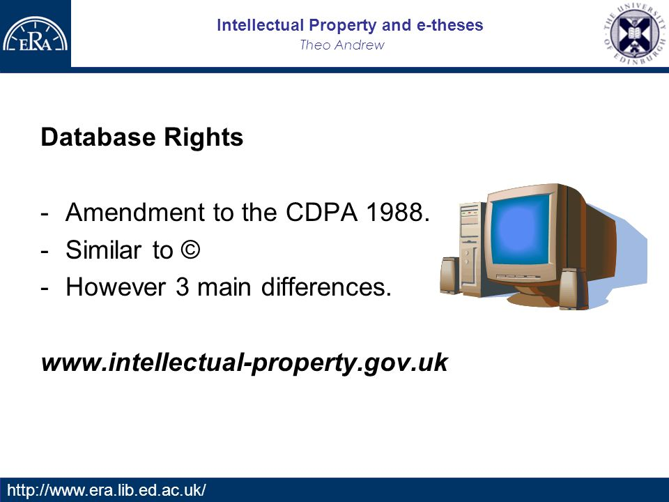 Intellectual Property and e-theses Theo Andrew   Database Rights -Amendment to the CDPA 1988.