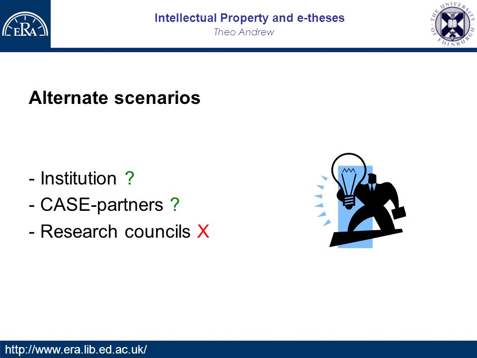 Intellectual Property and e-theses Theo Andrew   Alternate scenarios - Institution .