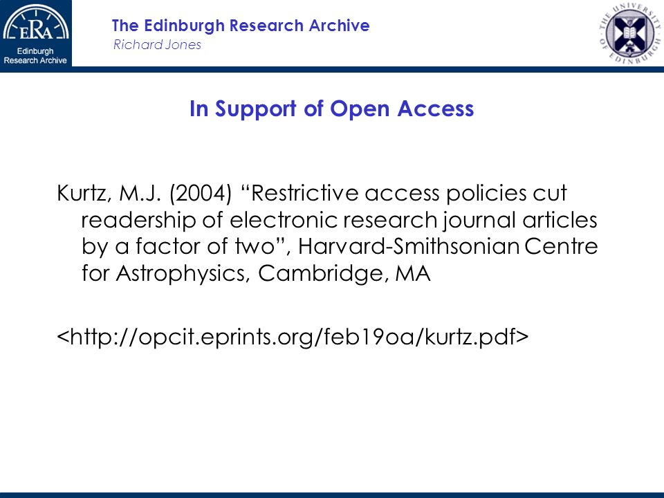 Richard Jones The Edinburgh Research Archive In Support of Open Access Kurtz, M.J.