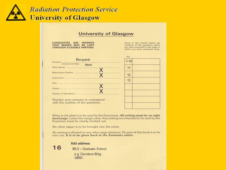 Becquerel Henri X X X X Add address: IBLS – Graduate School e.g. Davidson Bldg GBRC 1-10 12 13 11