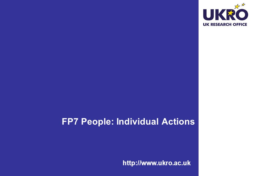 http://www.ukro.ac.uk FP7 People: Individual Actions