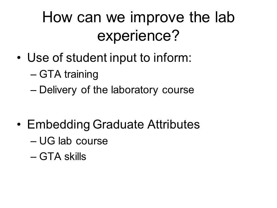 How can we improve the lab experience.