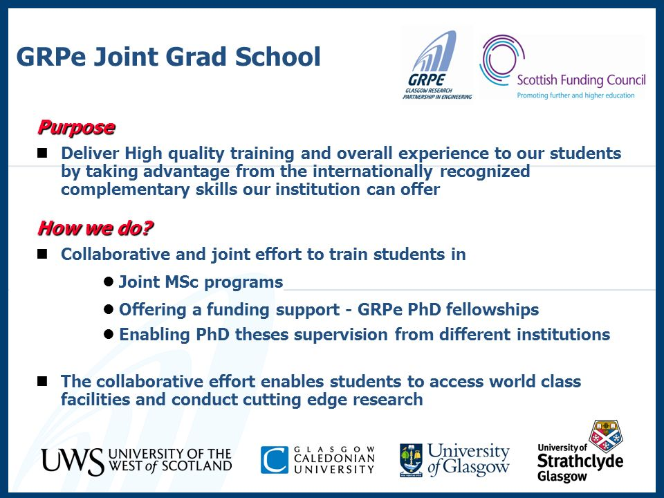 GRPe Joint Grad School Purpose Deliver High quality training and overall experience to our students by taking advantage from the internationally recog