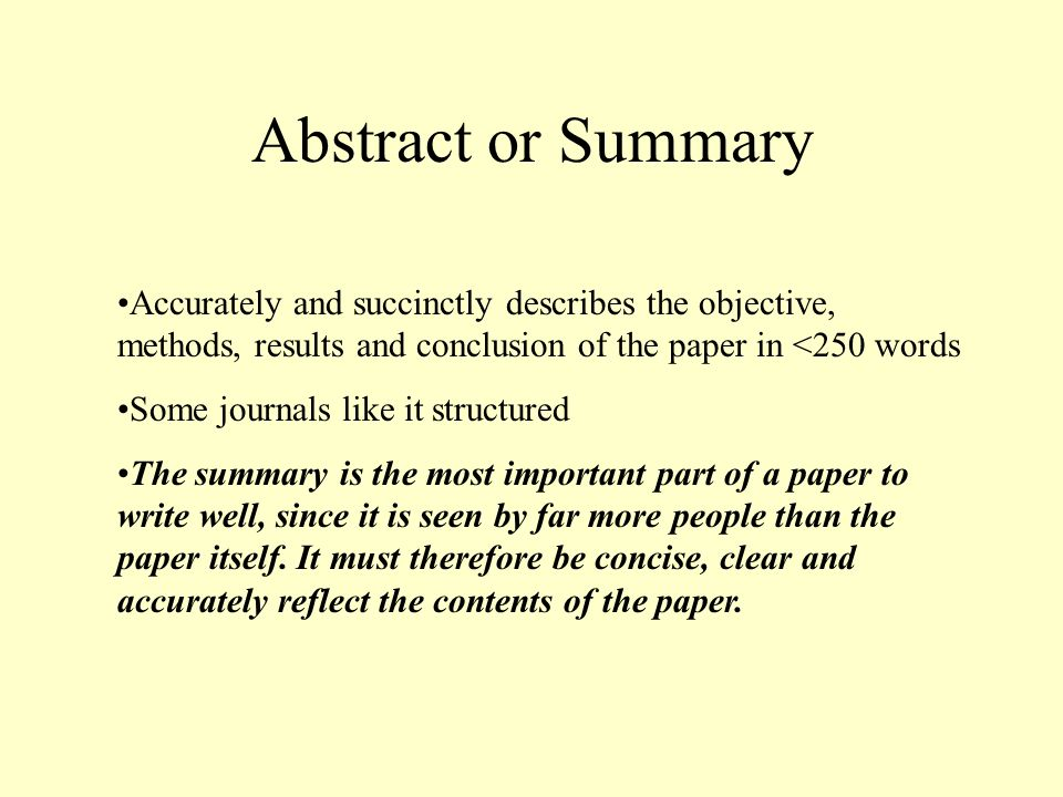 Abstract or Summary Accurately and succinctly describes the objective, methods, results and conclusion of the paper in <250 words Some journals like i