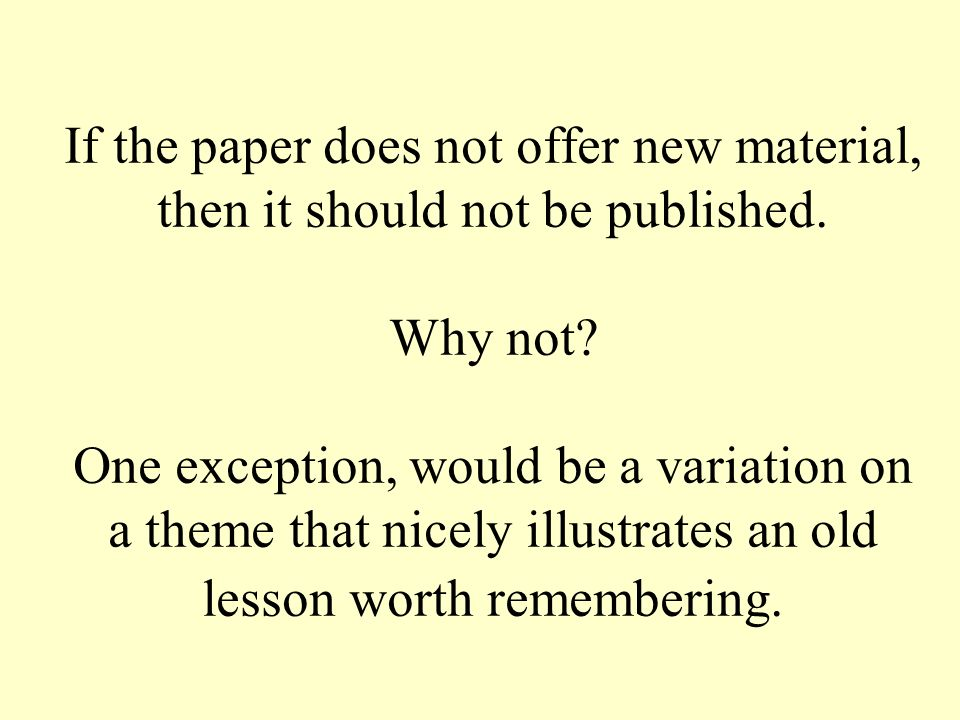 If the paper does not offer new material, then it should not be published.