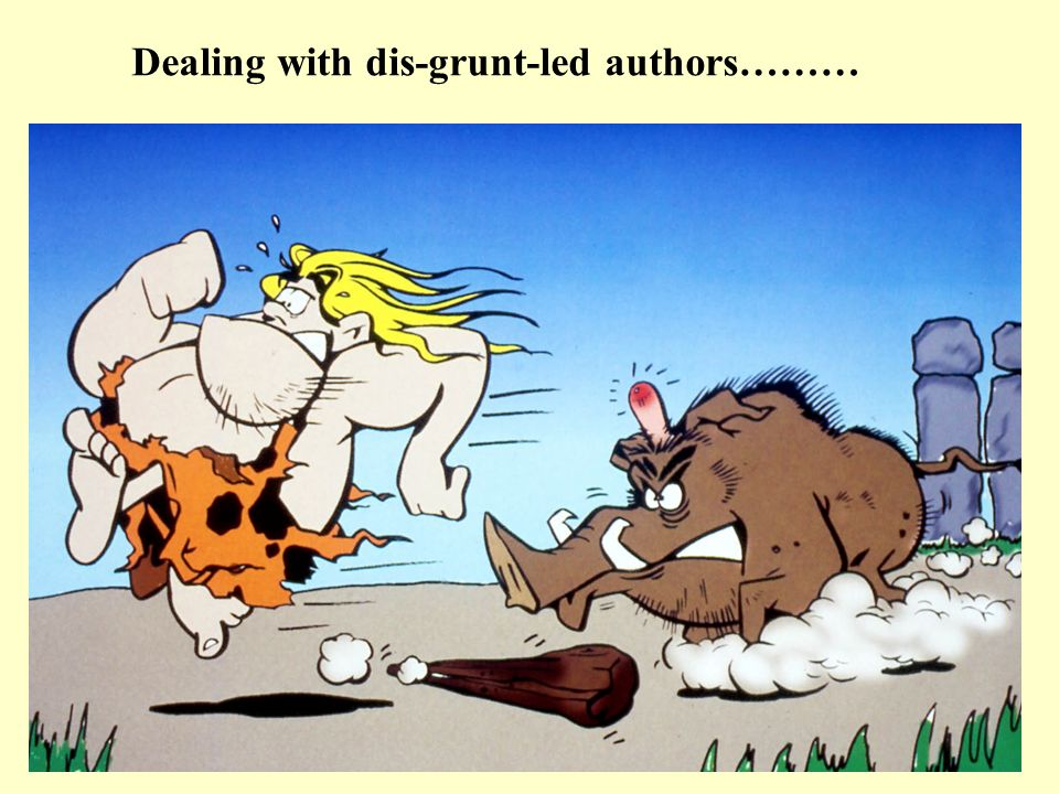 Dealing with dis-grunt-led authors………