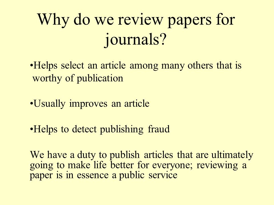 Why do we review papers for journals.