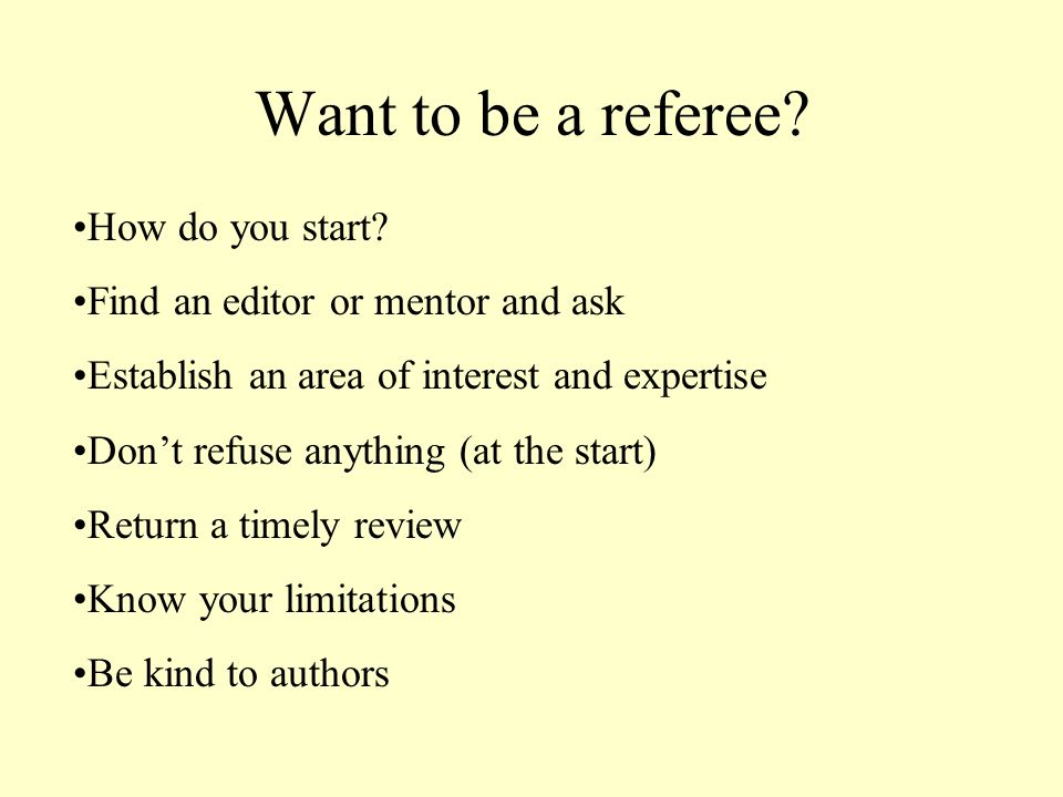 Want to be a referee. How do you start.