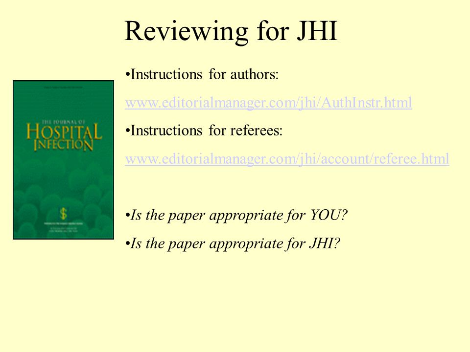 Reviewing for JHI Instructions for authors: www.editorialmanager.com/jhi/AuthInstr.html Instructions for referees: www.editorialmanager.com/jhi/accoun