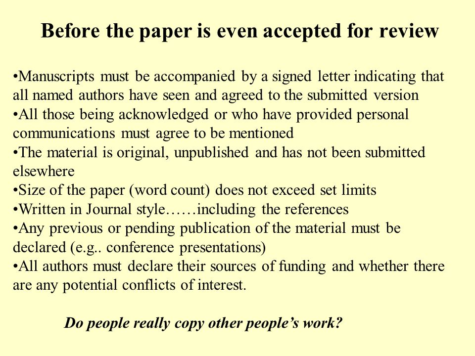 Before the paper is even accepted for review Manuscripts must be accompanied by a signed letter indicating that all named authors have seen and agreed