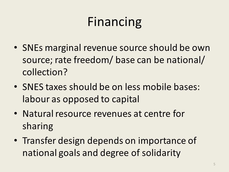 Financing SNEs marginal revenue source should be own source; rate freedom/ base can be national/ collection.