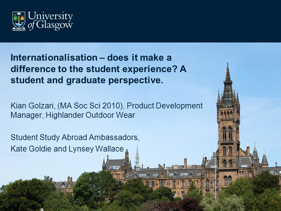 Internationalisation – does it make a difference to the student experience? A student and graduate perspective. Kian Golzari, (MA Soc Sci 2010), Produ