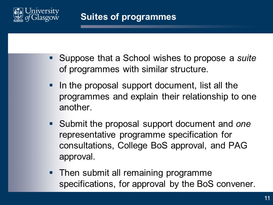 11 Suites of programmes Suppose that a School wishes to propose a suite of programmes with similar structure.