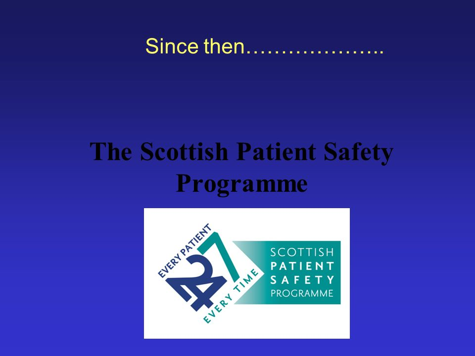 The Scottish Patient Safety Programme Since then………………..