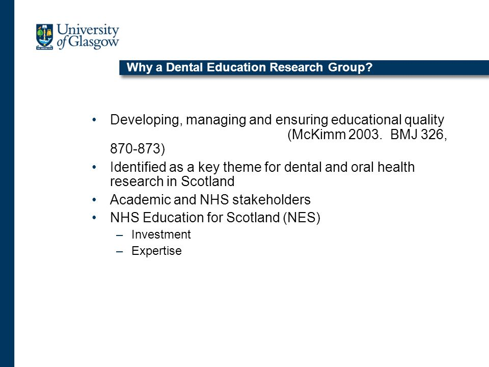 Why a Dental Education Research Group.