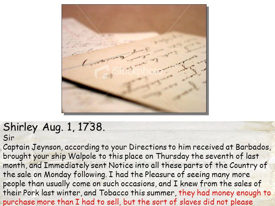 Shirley Aug. 1, 1738.