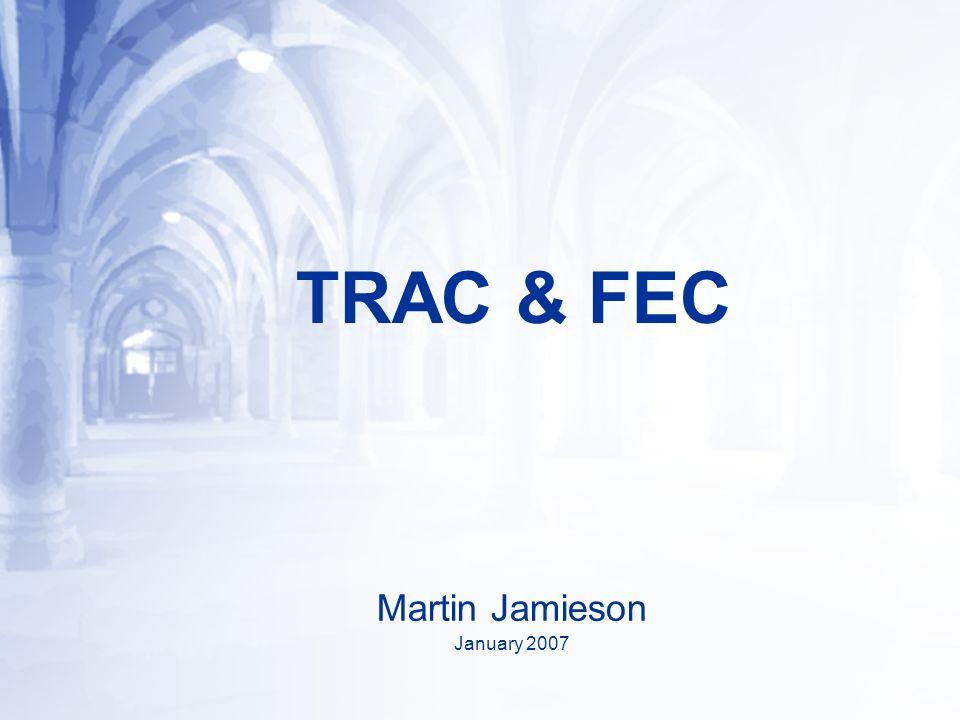 TRAC & FEC Martin Jamieson January 2007
