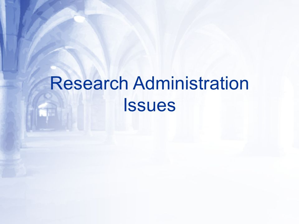 Research Administration Issues