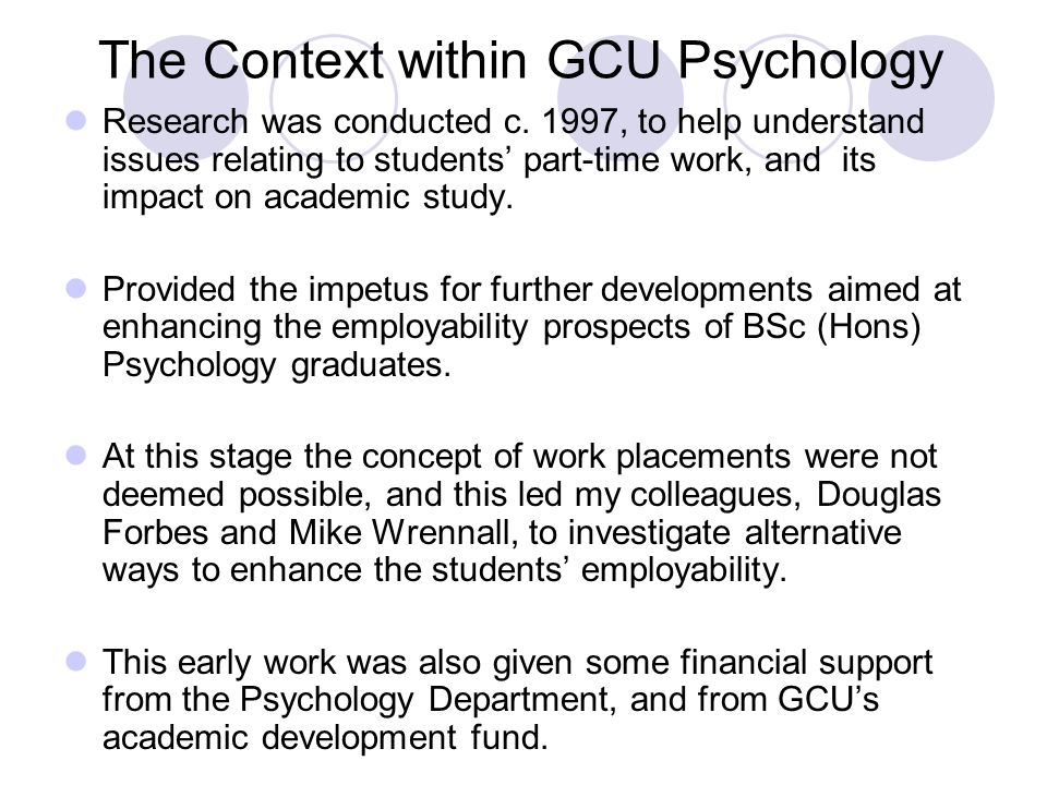 The Context within GCU Psychology Research was conducted c.