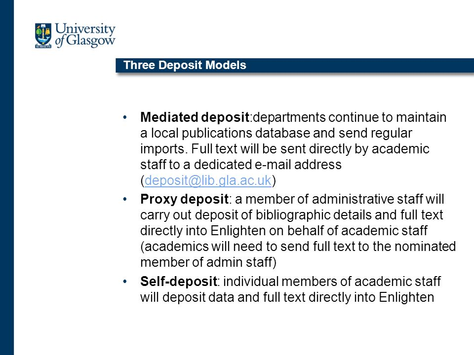 Three Deposit Models Mediated deposit:departments continue to maintain a local publications database and send regular imports.