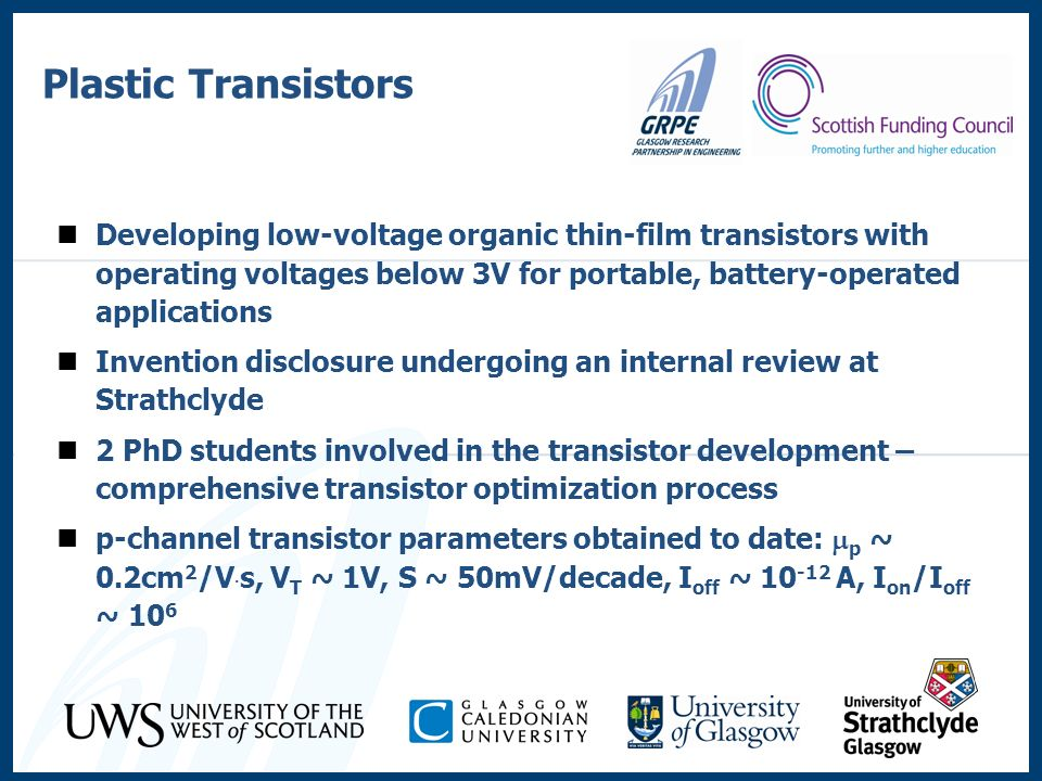 Plastic Transistors Developing low-voltage organic thin-film transistors with operating voltages below 3V for portable, battery-operated applications