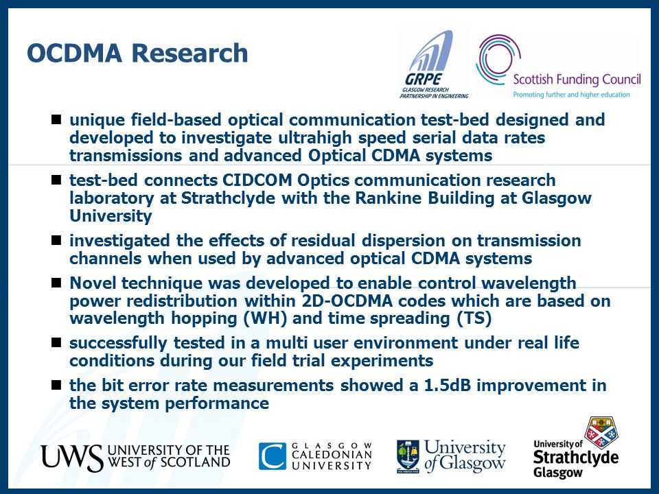 OCDMA Research unique field-based optical communication test-bed designed and developed to investigate ultrahigh speed serial data rates transmissions
