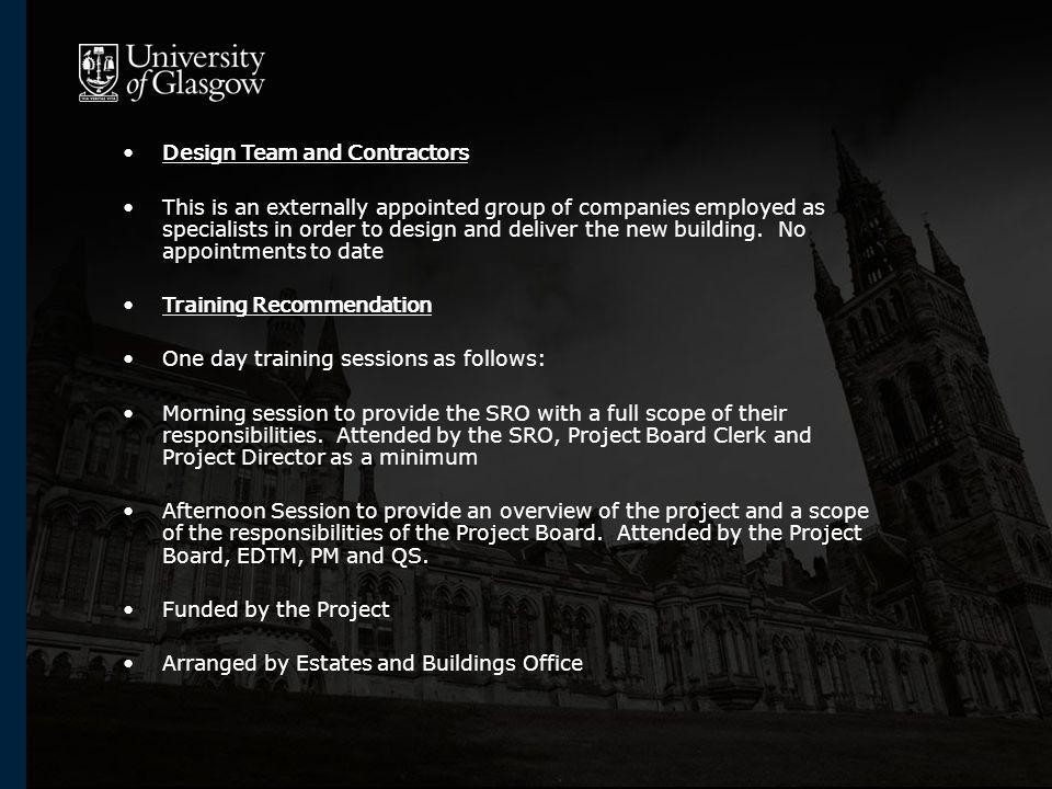 Design Team and Contractors This is an externally appointed group of companies employed as specialists in order to design and deliver the new building.