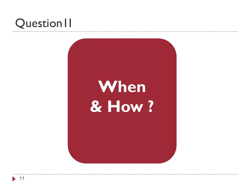 11 When & How Question1I