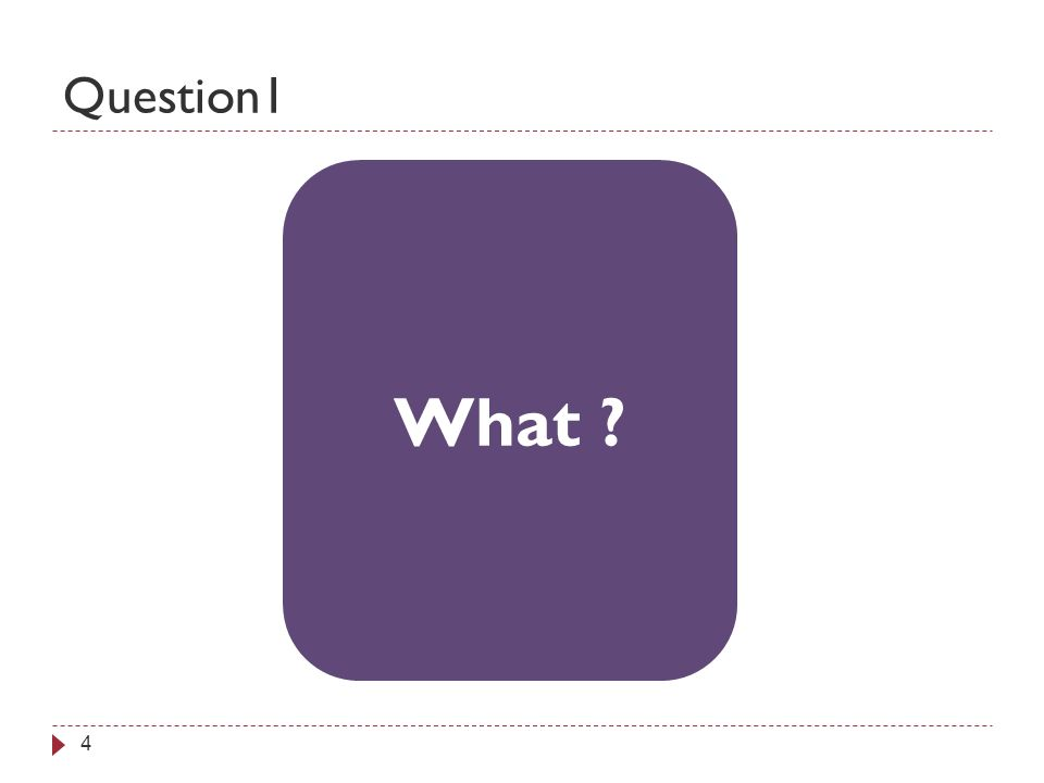 Question1 4 What