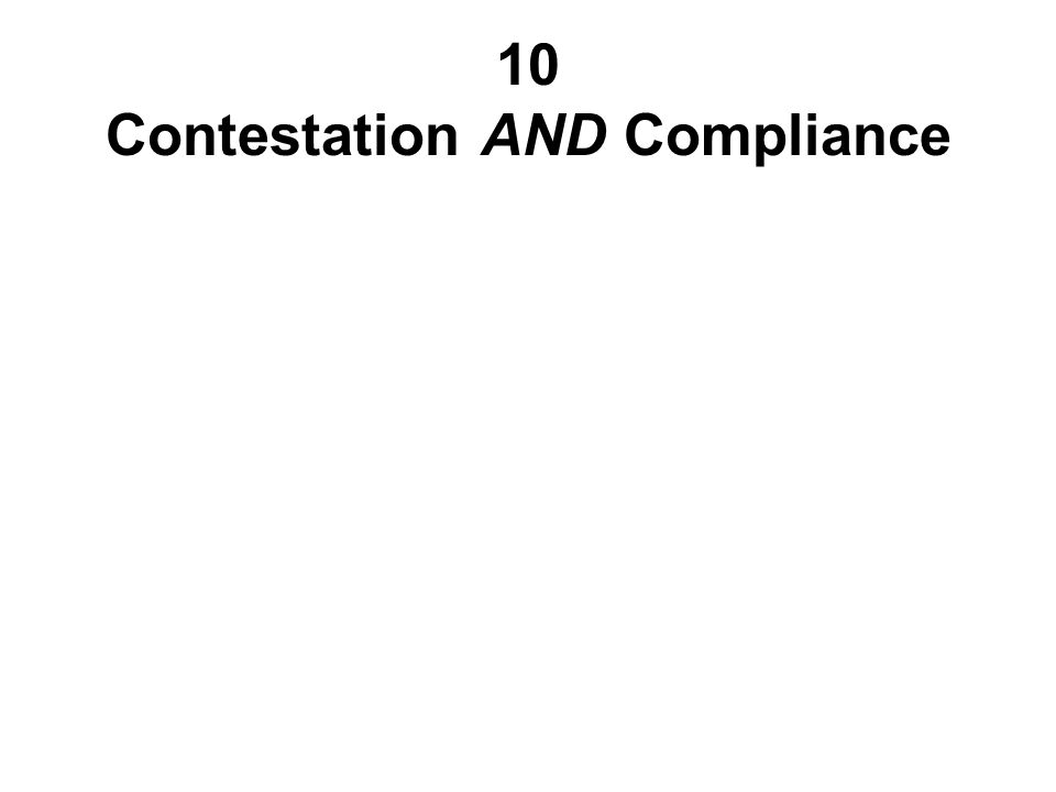 10 Contestation AND Compliance