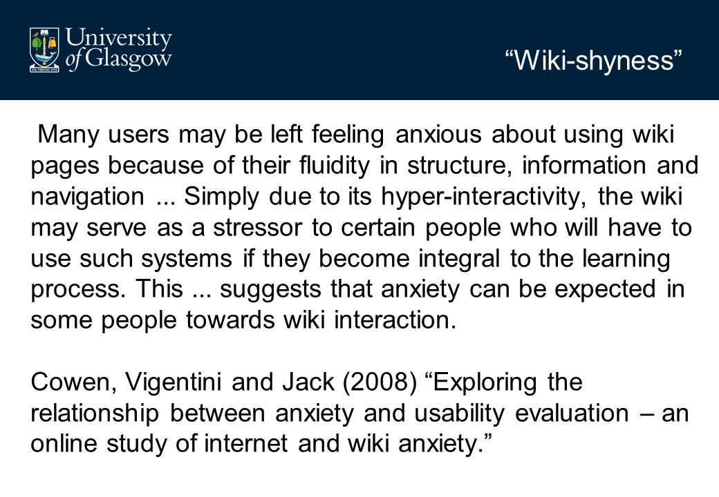 Wiki-shyness Many users may be left feeling anxious about using wiki pages because of their fluidity in structure, information and navigation...