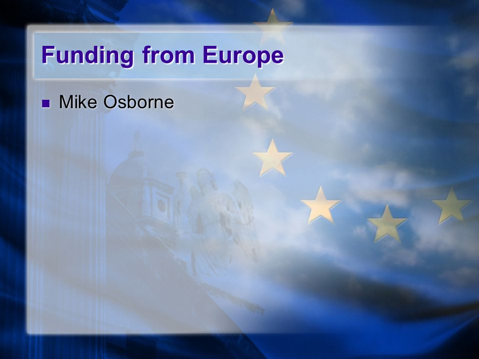 Funding from Europe Mike Osborne